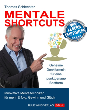 Gratis E-Book Mentale Shortcuts von Thomas Schlechter