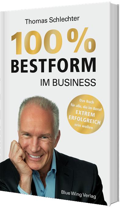 Das neue Buch 100% Bestform im Business von Thomas Schlechter
